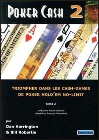 Dan Harrington et Bill Robertie - Poker Cash - Tome 2, Triompher dans les Cash Games de poker Hold'em No-limit.