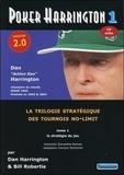 Dan Harrington et Bill Robertie - Poker Harrington - La trilogie strétagique des tournois no-limit - Tome 1, La stratégie du jeu.