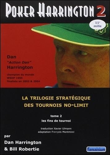 Dan Harrington et Bill Robertie - Poker Harrington - Tome 2, Les fins de tournois.