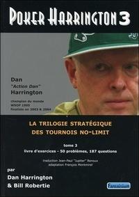 Dan Harrington et Bill Robertie - Poker Harrington - Tome 3, Livre d'exercices.