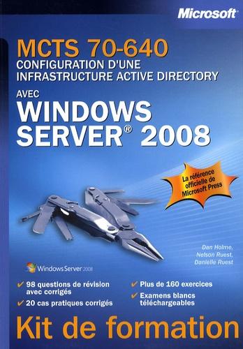 Dan Holme et Nelson Ruest - MCTS 70-640 - Configuration d'une infrastructure Active Directory avec Windows Server 2008.
