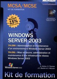Dan Holme et Orin Thomas - Windows Server 2003 Coffret en 2 volumes : Administration et maintenance d'un environnement Windows Server 2003 ; Mise en oeuvre, administration et maintenance d'une infrastructure réseau Windows Server 2003.