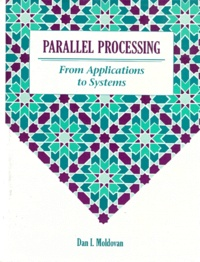 PARALLEL PROCESSING. From applications to systems, édition en anglais - Dan-I Moldovan   Showmesound.org