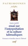 Dan Jaffé - Essais sur l'interprétation et la culture talmudiques - Femmes et familles dans le Talmud.