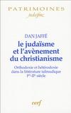 Dan Jaffé - Le judaïsme et l'avènement du christianisme - Orthodoxie et hétérodoxie dans la littérature talmunique Ier-IIe siècles.