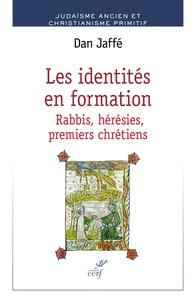 Dan Jaffé - Les identités en formation - Rabbis, hérésies, premiers chrétiens.