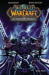 Dan Jolley et Rocio Zucchi - World of Warcraft  : Death Knight.