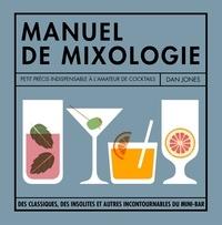 Dan Jones - Manuel de mixologie - Petit précis indispensable à l'amateur de cocktails.