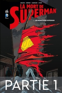 Dan Jurgens et Jerry Ordway - La mort de Superman - Tome 1 - Partie 1.