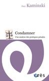Dan Kaminski - Condamner - Une analyse des pratiques pénales.