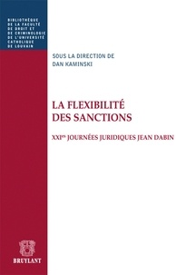 Dan Kaminski - La flexibilité des sanctions - XXIes journées juridiques Jean Dabin.
