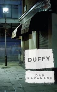 Dan Kavanagh - Duffy.