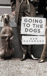 Dan Kavanagh - Going to the Dogs.