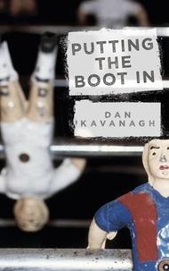Dan Kavanagh - Putting the Boot In.