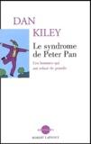 Dan Kiley - Le syndrome de Peter Pan - Ces hommes qui ont refusé de grandir.