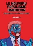 Dan La Botz - Le nouveau populisme américain - Résistances et alternatives à Trump.