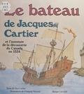 Dan Lailler et François Vincent - Le bateau de Jacques Cartier - Et l'aventure de la découverte du Canada en 1534.