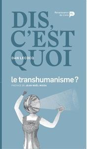 Dan Lecocq - Dis, c'est quoi le transhumanisme ?.