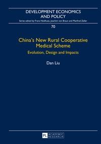 Dan Liu - China's New Rural Cooperative Medical Scheme - Evolution, Design and Impacts.