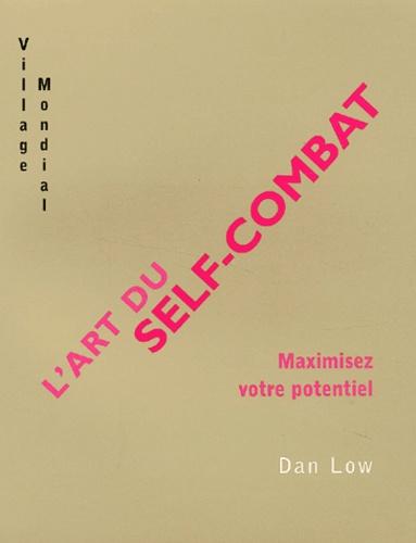Dan Low - L'art du self-combat - Maximisez votre potentiel.
