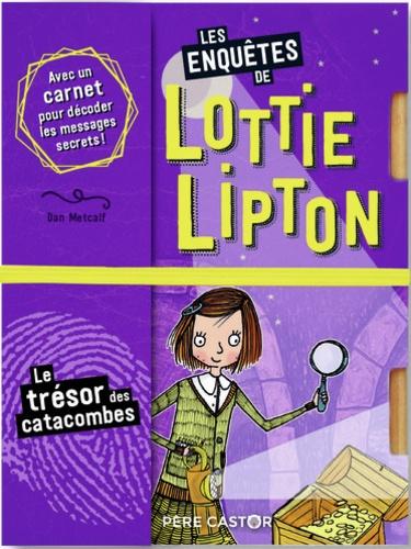 Les enquêtes de Lottie Lipton  Le trésor des catacombes