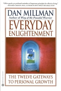 Dan Millman - Everyday Enlightenment - The Twelve Gateways to Personal Growth.
