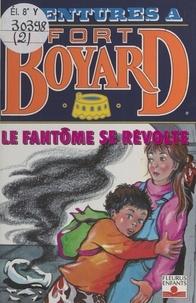 Dan Mitrecey - Aventures à Fort-Boyard (2):Le fantôme se révolte.