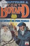 Dan Mitrecey - Aventures à Fort-Boyard (4): Le secret du père Fouras.