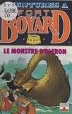 Dan Mitrecey - Aventures à Fort-Boyard Tome 7 : Le monstre d'Oléron.