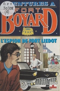 Dan Mitrecey - Aventures à Fort-Boyard Tome 8 : L'espion de Fort-Liédot.