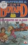 Dan Mitrecey - Aventures à Fort-Boyard Tome 9 : Les pirates de la baie.