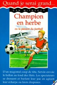 Dan Mitrecey - Champion en herbe ou La passion du foot.