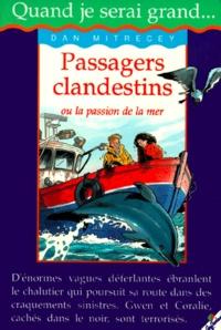 Dan Mitrecey - Passagers clandestins ou La passion de la mer.