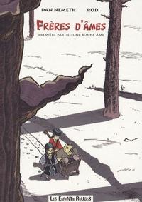Dan Nemeth et  Rod - Frères d'âmes Tome 1 : Une bonne âme.