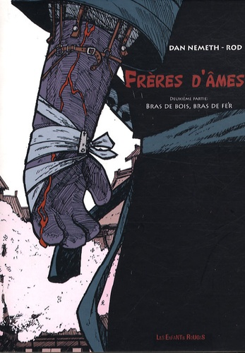 Dan Nemeth et  Rod - Frères d'âmes Tome 2 : Bras de bois, bras de fer.