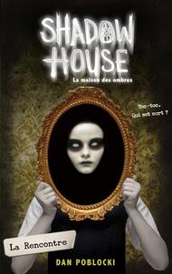 Dan Poblocki - Shadow House - La Maison des ombres - Tome 1 - La Rencontre.