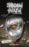 Dan Poblocki - Shadow House - La Maison des ombres - Tome 3 - Sans issue.