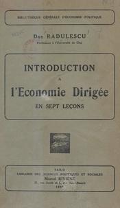 Dan Radulescu - Introduction à l'économie dirigée en sept leçons.