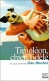 Dan Rhodes - Timoléon, chien fidèle - Un voyage sentimental.