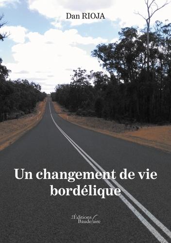 Dan Rioja - Un changement de vie bordélique.