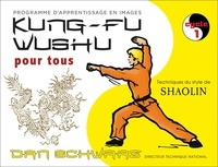 Dan Schwarz - Kung-fu wushu pour tous - Cycle 1.