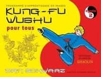 Dan Schwarz - Kung-fu wushu pour tous - Cycle 2.