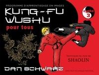 Dan Schwarz - Kung-fu wushu pour tous - Cycle 3.