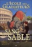 Dan Scott - L'école des gladiateurs Tome 3 : Du sang sur le sable.