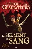 Dan Scott - L'école des gladiateurs  : L'école des gladiateurs - Le serment de sang.