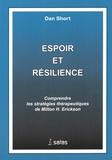 Dan Short - Espoir et résilience - Comprendre les stratégies thérapeutiques de Milton Erickson.