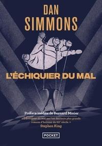 Dan Simmons - L'Echiquier du mal - Intégrale - 1.