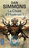 Dan Simmons - Les Cantos d'Hypérion Tome 3 : La chute d'Hypérion - Tome 1.