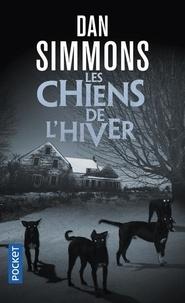 Dan Simmons - Les chiens de l'hiver.