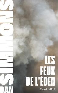 Dan Simmons et Monique Lebailly - Les Feux de l'Eden.